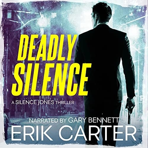 Deadly Silence Audiobook Cover (A man holding a gun with the title in yellow)