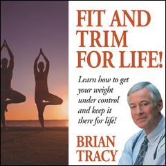 Fit and Trim for Life - Brian Tracy (MP3)