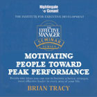 Motivating People to Peak Performance