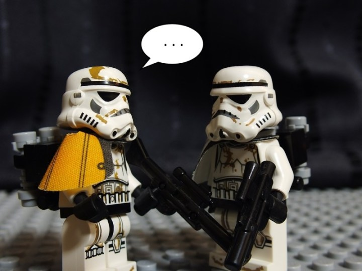 Sandtrooper squad leader doesn't know what to say and feels stupid.
