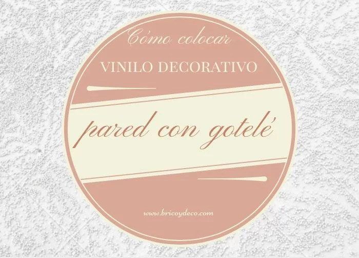 Colocar vinilo decorativo sobre una pared con gotel Vinilos decorativos pared gotele