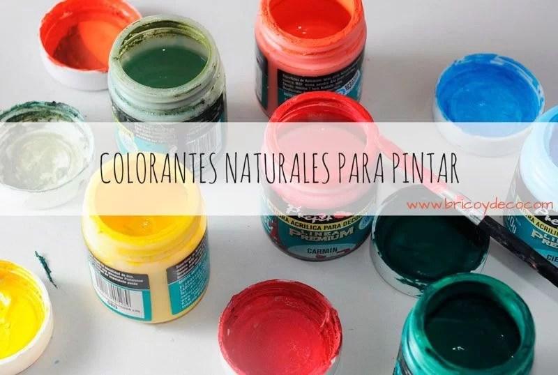 cómo obtener colorantes naturales para pintar