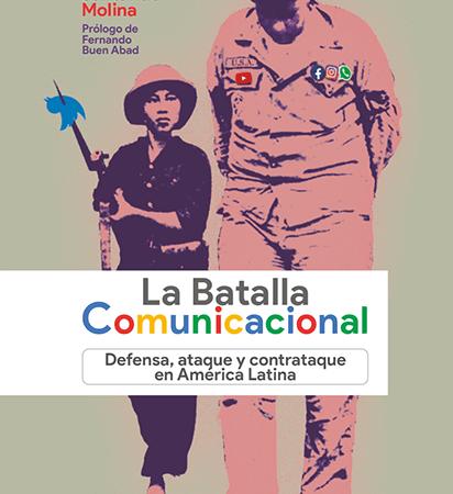 [LIBRO] La Batalla Comunicacional. Defensa, ataque y contrataque en América Latina