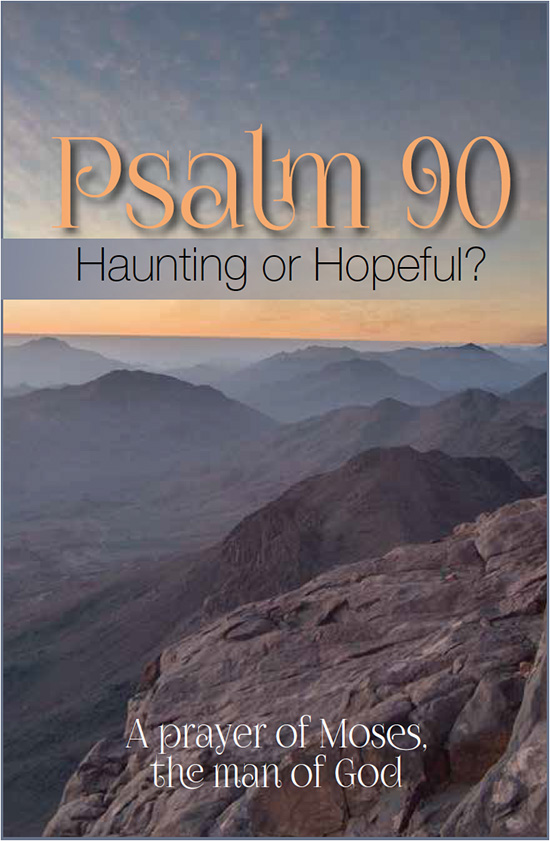 Psalm 90—Haunting or Hopeful? - Bridges for PeaceBridges for