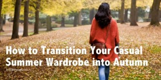 Transition Your Casual Summer Wardrobe to Autumn