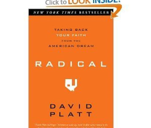 David Platt Is The Preaching Minister Of The Brook Hills Church In Birmingham Alabama His Sermon Series Radical Was Released As A Book Last Year