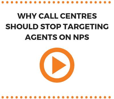 WHY CALL CENTRES SHOULD STOP TARGETING AGENTS ON NPS