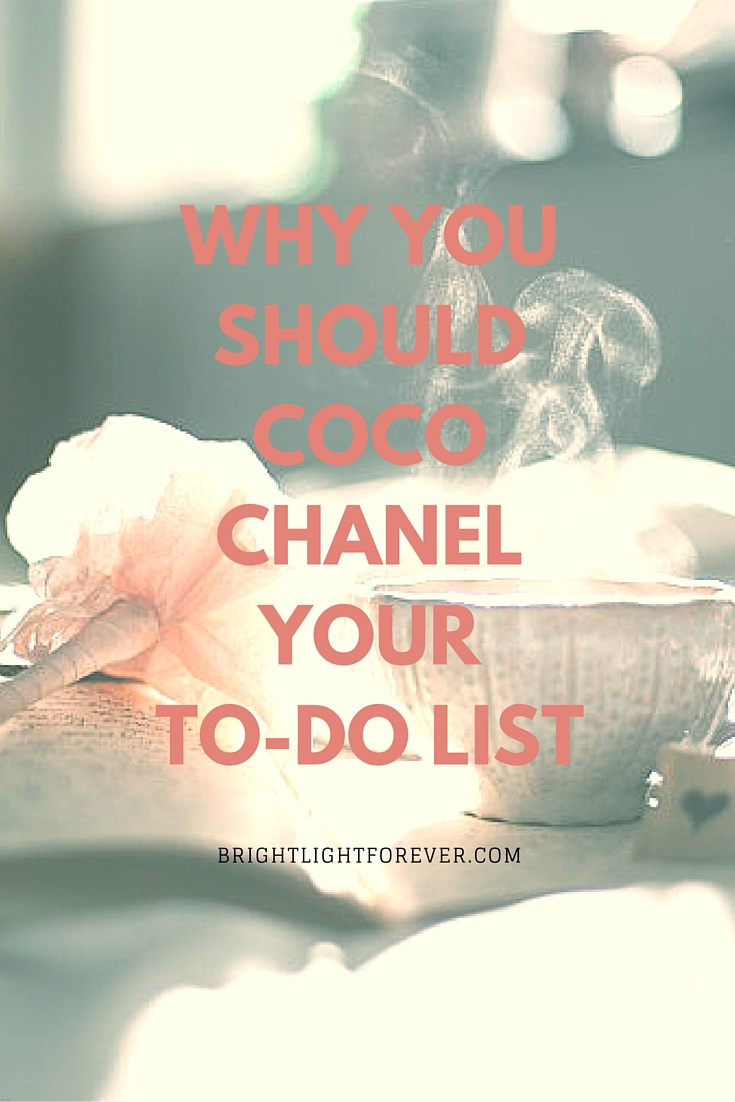 Why You Should Coco Chanel Your To-Do List | BrightLightForever.com
