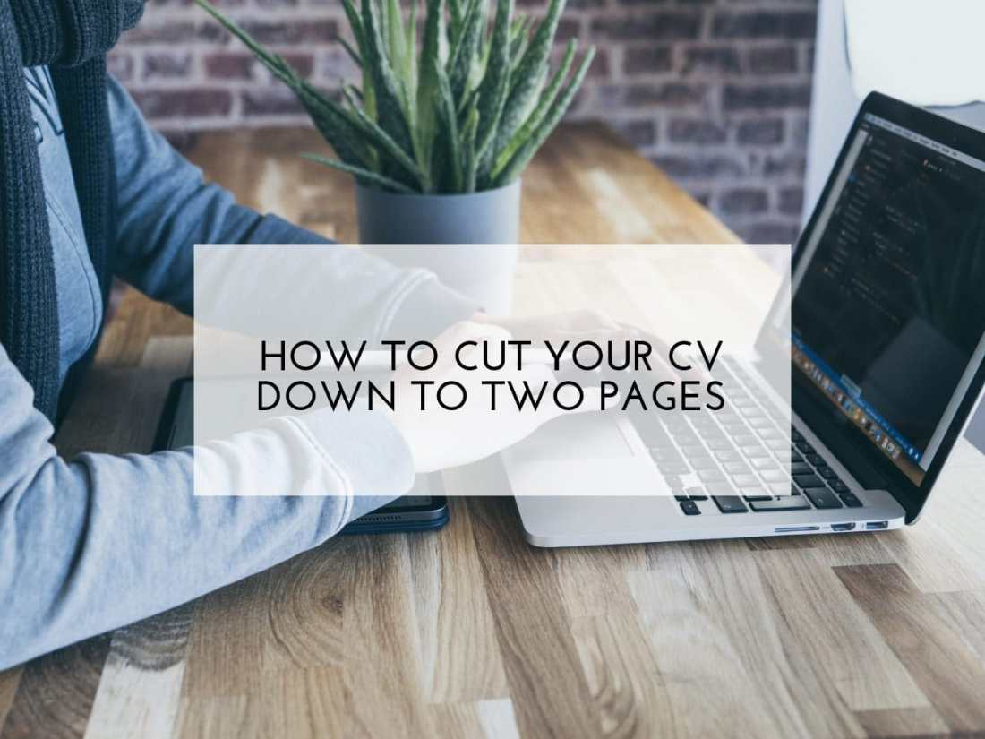 How to cut your CV down to two pages