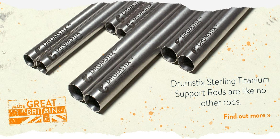 Drumstix Sterling Titanium Support Rods are like no other rods. Find out more »