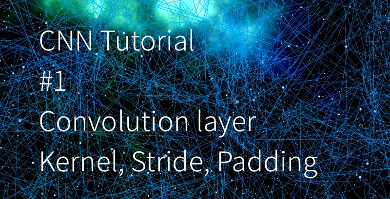 Convolution Neural Network tutorial 1