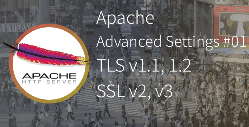 Apache advanced settings TLS 1.1 1.2 SSL v2 v3