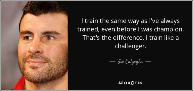 quote-i-train-the-same-way-as-i-ve-always-trained-even-before-i-was-champion-that-s-the-difference-joe-calzaghe-83-52-57