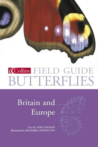 Collins Field Guide - Butterflies of Britain and Europe - Hardcover – 7th Jun 2004 by Tom Tolman, Richard Lewington