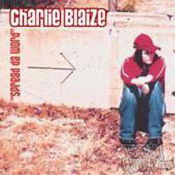 Charlie Blaize - Spread Da Word