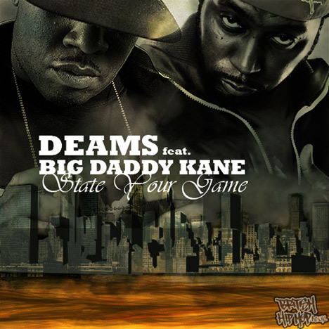 Deams ft. Big Daddy Kane - State Your Game