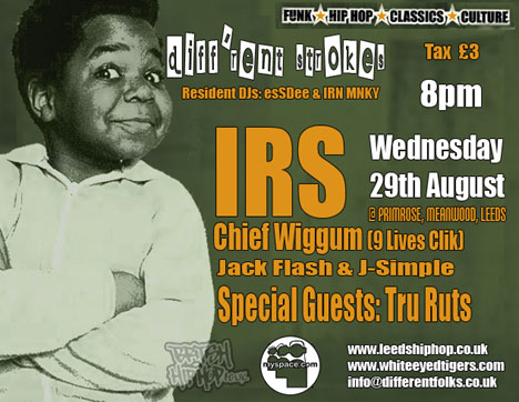 IRS, Tru Ruts, GroundWurq, Chief Wigz @ Diffrent Strokes 29/8/07