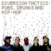 Diversion Tactics - Pubs, Drunks And Hip-Hop