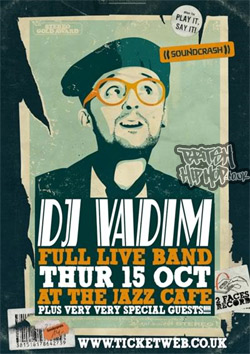 DJ Vadim + Live Band, Jazz Cafe - 15th October