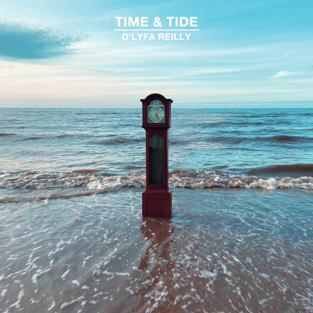 D'Lyfa Reilly - Time And Tide