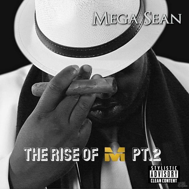 Mega Sean - Rise Of The M Pt. 2