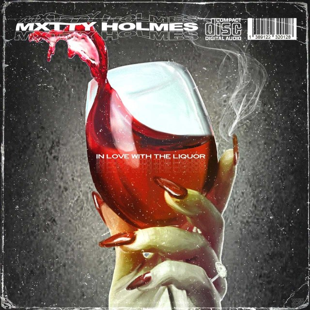 Mxtty Holmes - In Love With The Liquor