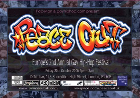 Pac-Man & gayhiphop.com present - PEACEOUT UK 2 - UK GAY HIP-HOP FESTIVAL - FRIDAY 20TH OCTOBER 2006