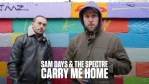 The Spectre and Sam Days – Carry Me Home [Video]