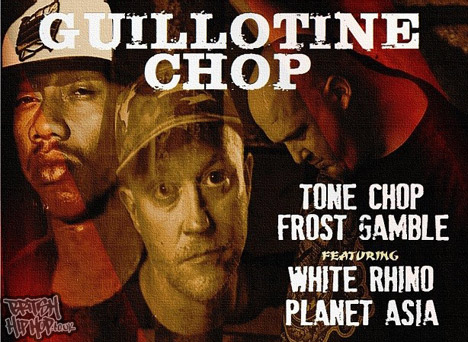 Tone Chop and Frost Gamble ft. Planet Asia and White Rhino - Guillotine Chop 12