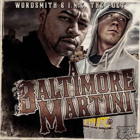 Wordsmith And I.N.C The Poet - A Baltimore Martini CD [Nu Revolution Ent.]