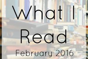 What I Read February 2016
