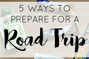 5 Ways To Prepare For A Road Trip