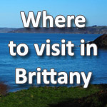 Where to visit in Brittany France