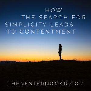 Searching for simplicity can help you lead a more content life // more at www.TheNestedNomad.com