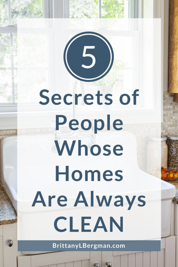 We all have that one friend whose house always seems to be clean. These are the 5 secrets to keeping your home just as neat and tidy. (Hint: It doesn't include cleaning constantly.)