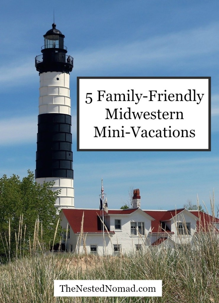 You don't have to fly somewhere exotic to get away. Here are 5 of the best mini-vacations for families in the Midwest.
