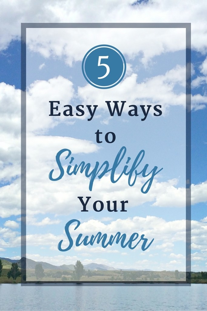 There's something about summer that calls us to simplicity and relaxation. Instead of going, going, going, let's channel those summers of our childhoods and cut back our commitments so we can enjoy the gentleness of this season. If you're looking to slow down and kick back a bit, here are five areas you can simplify this summer.