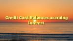 Credit Card Balances accruing Interest