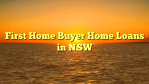 First Home Buyer Home Loans in NSW