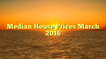 Median House Prices March 2016