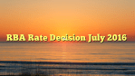 RBA Rate Decision July 2016