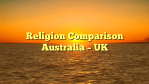 Religion Comparison Australia – UK
