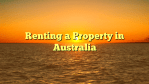Renting a Property in Australia