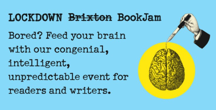 The last Brixton Lockdown Bookjam will be streaming literary goodness on Sun 19th July, 2020