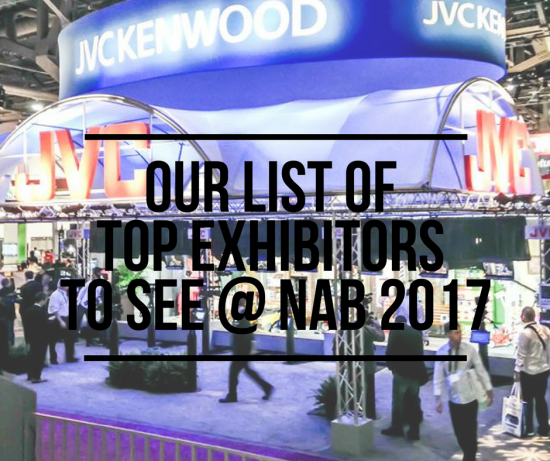 Our List of Top Exhibitors to See at NAB 2017