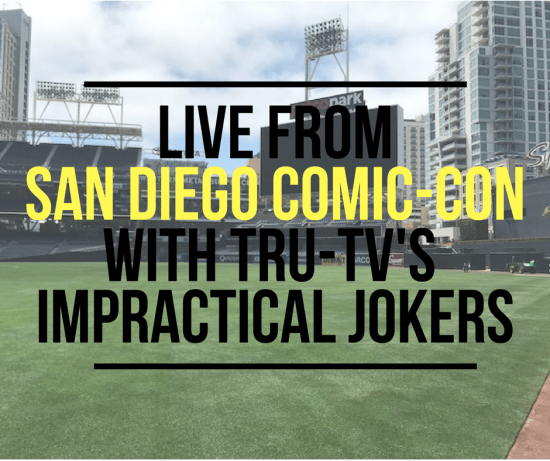 Live From San Diego Comic-Con with truTV's Impractical Jokers