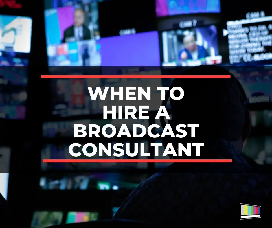 broadcast consulting, broadcast consultant, production consulting