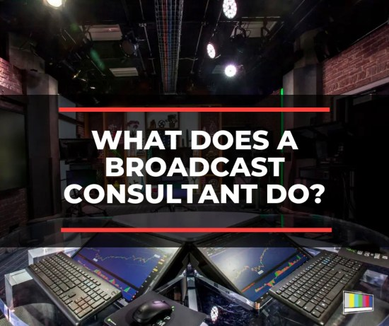 What Does a Broadcast Consultant Do?
