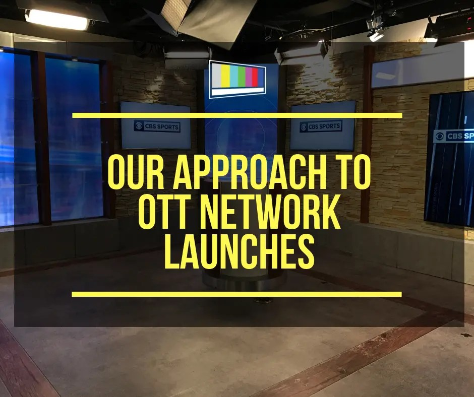 Our Approach to OTT Network Launches