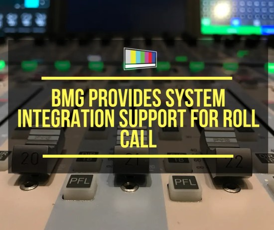 BMG Provides System Integration Support for Roll Call